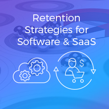 Retention Strategies for Software & SaaS